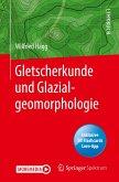 Gletscherkunde und Glazialgeomorphologie