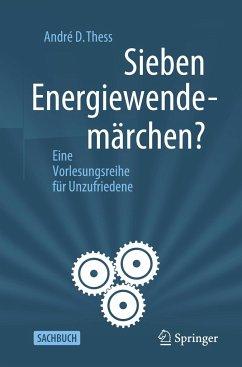 Sieben Energiewendemärchen? - Thess, Andre