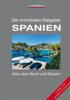 Der Immobilien-Ratgeber SPANIEN - Minkner, Lutz