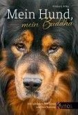 Mein Hund, mein Buddha