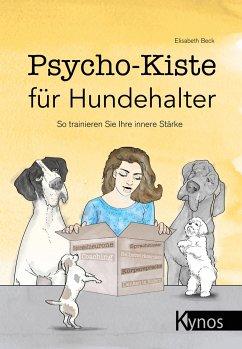 Psycho-Kiste für Hundehalter - Beck, Elisabeth