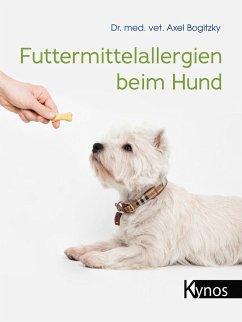 Futtermittelallergien beim Hund - Bogitzky, Axel