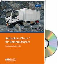 Aufbaukurs Klasse 1 für Gefahrgutfahrer - Expertenpaket - Schroer, Jürgen