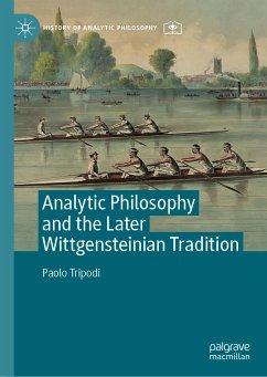 Analytic Philosophy and the Later Wittgensteinian Tradition (eBook, PDF)