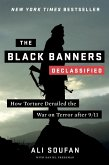 The Black Banners (Declassified): How Torture Derailed the War on Terror after 9/11 (Declassified Edition) (eBook, ePUB)