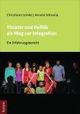 Theater und Politik als Weg zur Integration (eBook, PDF)