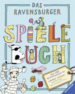Das Ravensburger Spielebuch (Restauflage) - Valentiner-Branth, Christina; Valentiner-Branth, Jürgen