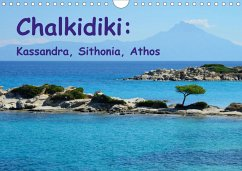 Chalkidiki: Kassandra, Sithonia, Athos (Wall Calendar 2021 DIN A4 Landscape)