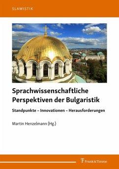 Sprachwissenschaftliche Perspektiven der Bulgaristik (eBook, PDF)