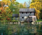 Historic Watermills of North America: A Visual Preservation