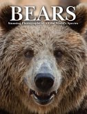 Bears: Stunning Photographs of All the World's Species