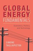 Global Energy Fundamentals: Economics, Politics, and Technology