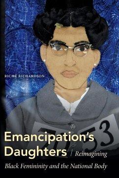 Emancipation's Daughters - Richardson, Riche