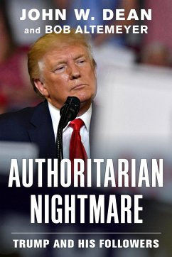 Authoritarian Nightmare - Dean, John W.; Altemeyer, Bob