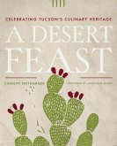 A Desert Feast: Celebrating Tucson's Culinary Heritage