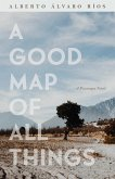 A Good Map of All Things: A Picaresque Novel