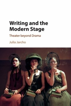 Writing and the Modern Stage: Theater Beyond Drama - Jarcho, Julia (New York University)