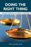 Doing the Right Thing: Twelve Portraits in Moral Courage