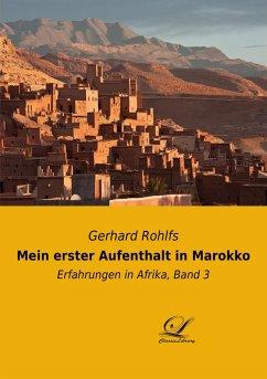 Mein erster Aufenthalt in Marokko - Rohlfs, Gerhard