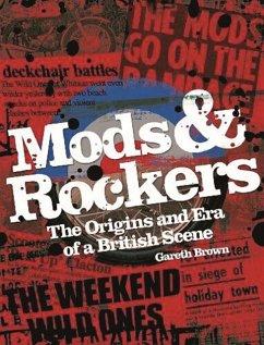 Mods & Rockers: The Origins and Era of a British Scene - Brown, Gareth