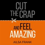 Cut the Crap and Feel Amazing (MP3-Download)
