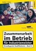 Zusammenarbeit im Betrieb für Industriemeister - Grundlegende Qualifikationen - Band 4