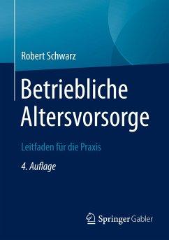 Betriebliche Altersvorsorge - Schwarz, Robert