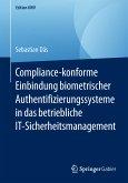 Compliance-konforme Einbindung biometrischer Authentifizierungssysteme in das betriebliche IT-Sicherheitsmanagement (eBook, PDF)