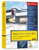 Jetzt lerne ich CAD - Einstieg in AutoCAD und AutoCAD LT
