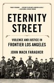 Eternity Street: Violence and Justice in Frontier Los Angeles (eBook, ePUB)
