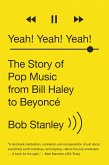 Yeah! Yeah! Yeah!: The Story of Pop Music from Bill Haley to Beyoncé (eBook, ePUB)