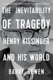 The Inevitability of Tragedy: Henry Kissinger and His World (eBook, ePUB)