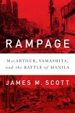 Rampage: MacArthur, Yamashita, and the Battle of Manila (eBook, ePUB)