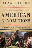 American Revolutions: A Continental History, 1750-1804 (eBook, ePUB)