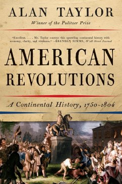 American Revolutions: A Continental History, 1750-1804 (eBook, ePUB) - Taylor, Alan