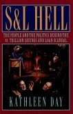 S & L Hell: The People and the Politics Behind the $1 Trillion Savings and Loan Scandal (eBook, ePUB)