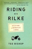 Riding with Rilke: Reflections on Motorcycles and Books (eBook, ePUB)