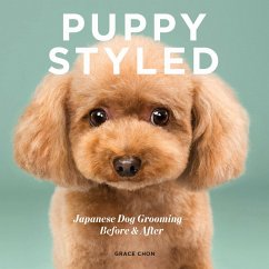 Puppy Styled: Japanese Dog Grooming: Before & After (eBook, ePUB) - Chon, Grace
