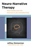 Neuro-Narrative Therapy: New Possibilities for Emotion-Filled Conversations (eBook, ePUB)