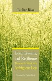 Loss, Trauma, and Resilience: Therapeutic Work With Ambiguous Loss (eBook, ePUB)