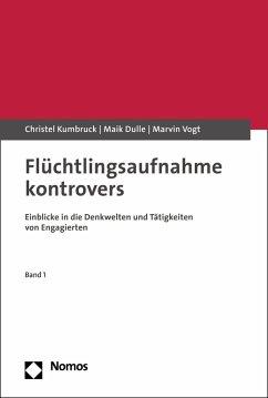 Flüchtlingsaufnahme kontrovers (eBook, PDF) - Kumbruck, Christel; Dulle, Maik; Vogt, Marvin