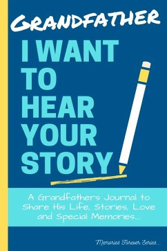 Grandfather, I Want To Hear Your Story - Publishing Group, The Life Graduate