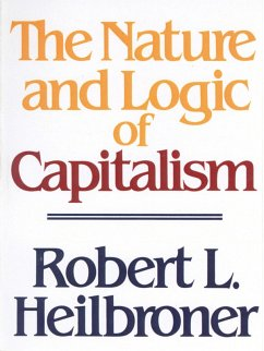 The Nature and Logic of Capitalism (eBook, ePUB) - Heilbroner, Robert L.