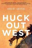 Huck Out West: A Novel (eBook, ePUB)