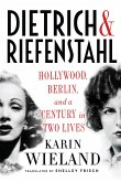 Dietrich & Riefenstahl: Hollywood, Berlin, and a Century in Two Lives (eBook, ePUB)