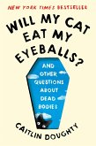 Will My Cat Eat My Eyeballs?: Big Questions from Tiny Mortals About Death (eBook, ePUB)