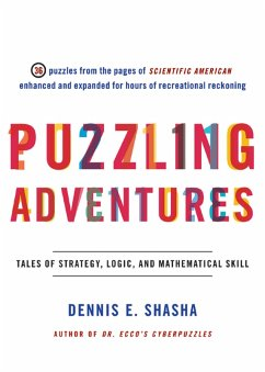 Puzzling Adventures: Tales of Strategy, Logic, and Mathematical Skill (eBook, ePUB) - Shasha, Dennis E.