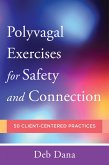 PolyvagalExercises for Safety and Connection: 50 Client-Centered Practices (Norton Series on Interpersonal Neurobiology) (eBook, ePUB)