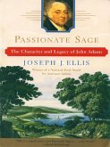 Passionate Sage: The Character and Legacy of John Adams (eBook, ePUB)