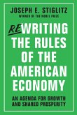 Rewriting the Rules of the American Economy: An Agenda for Growth and Shared Prosperity (eBook, ePUB)